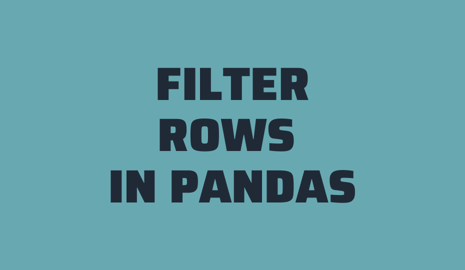 Filter Rows in Pandas Cover Image
