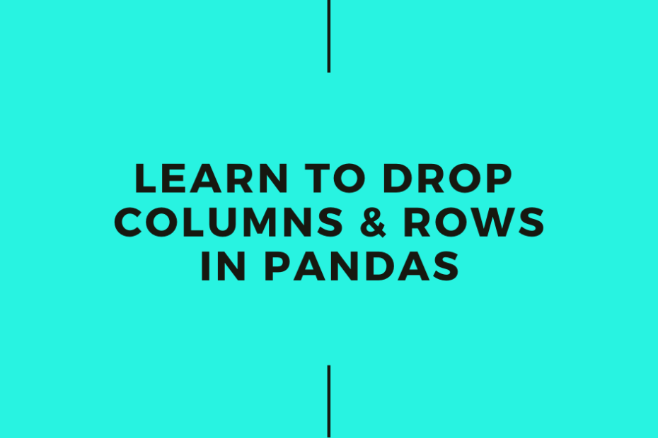 Pandas Drop Columns and Rows Tutorial Cover Image