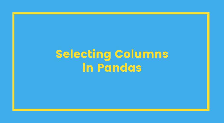 Pandas Select Columns Cover Image
