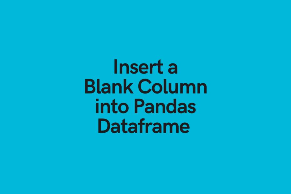Insert a Blank Column Pandas Dataframe