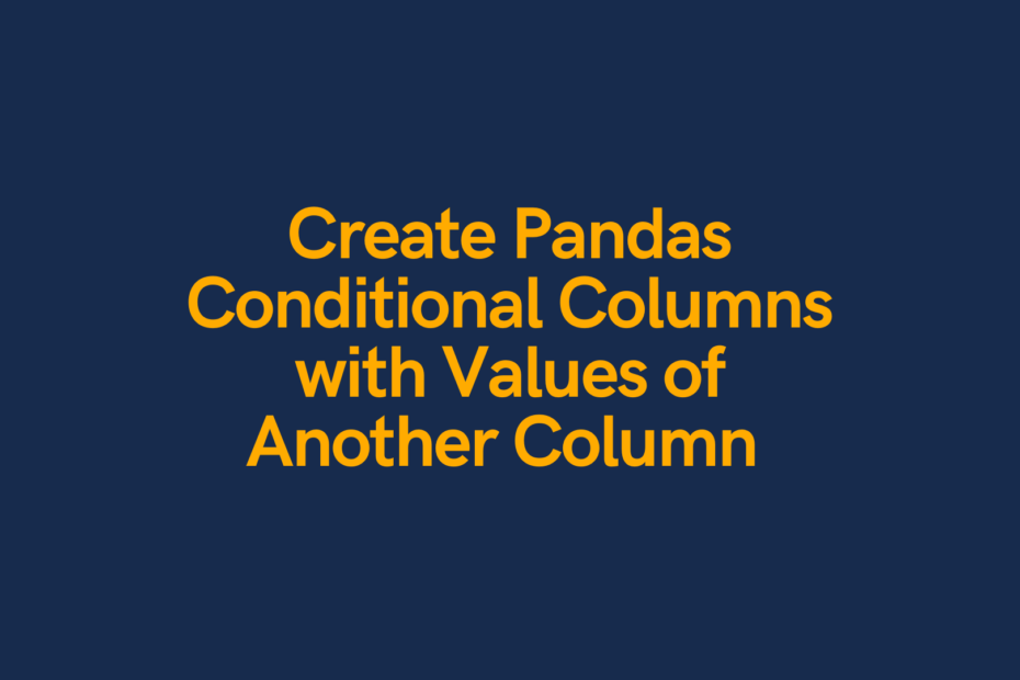 Learn how to create a pandas conditional column cover image