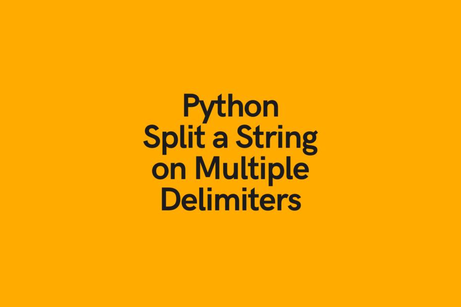 Python Split a String on Multiple Delimiters Cover Image