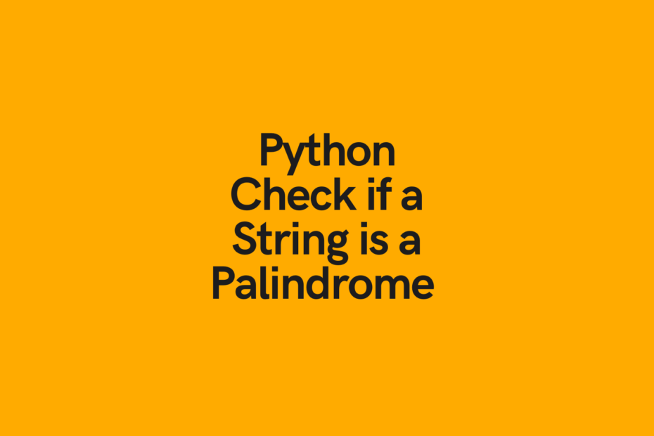 Python Check if a String is a Palindrome Cover Image