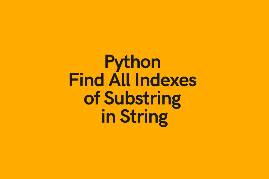 Python Find All Indexes of Substring in String Cover Image