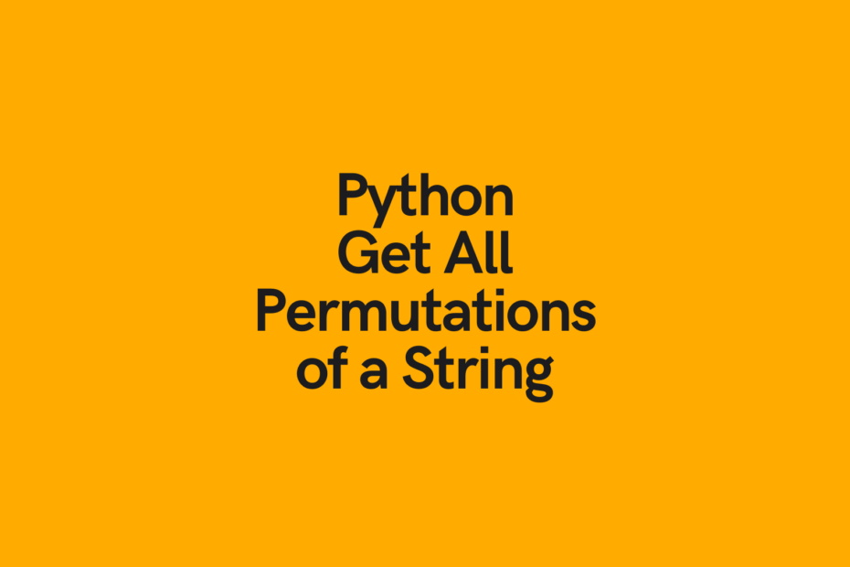 Python Get All Permutations of a String Cover Image