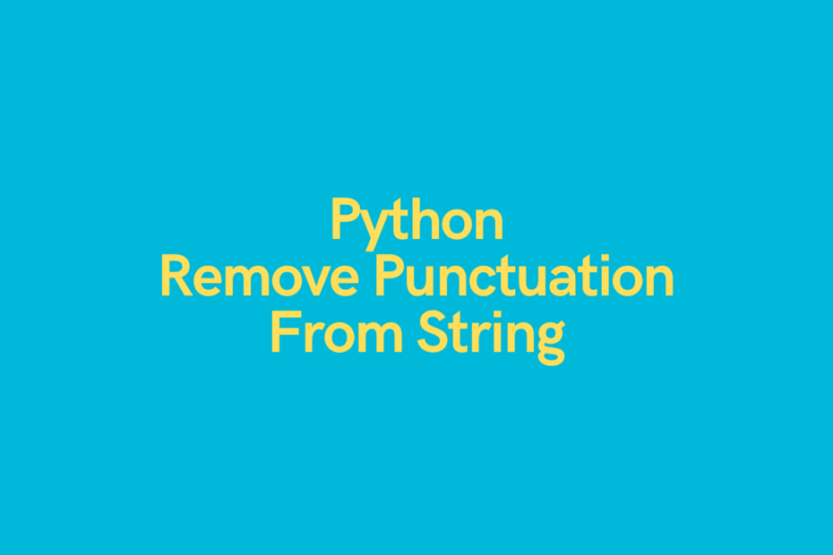 Python - Remove Punctuation from String Cover Image