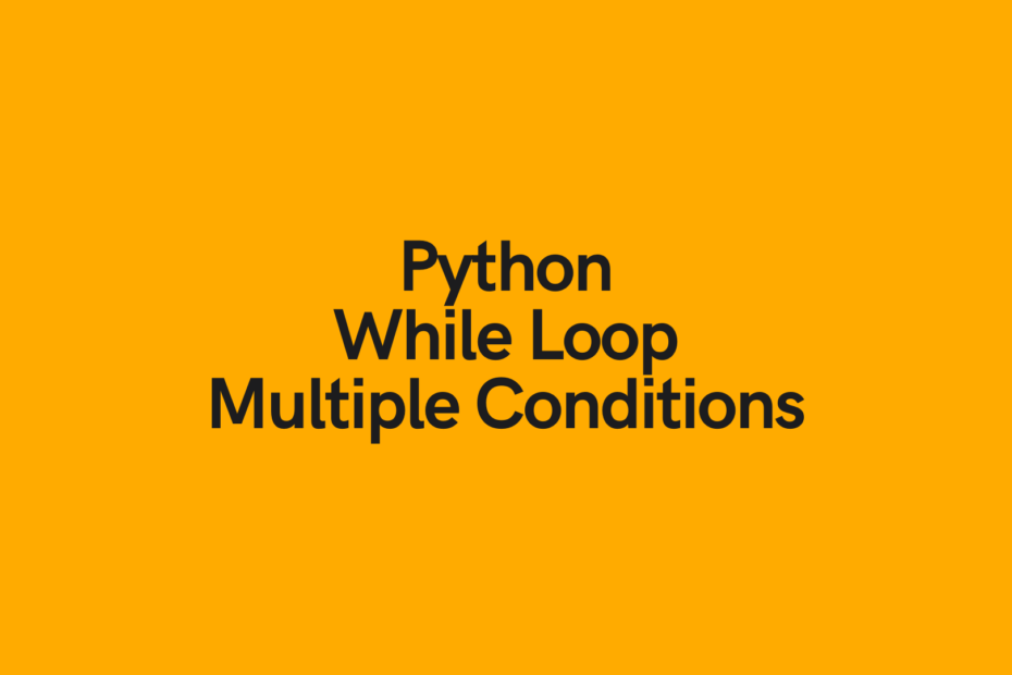 Python While Loop Multiple Conditions Cover Image