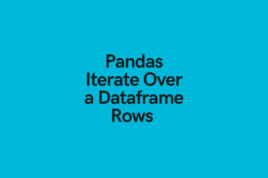 Pandas Iterate over Dataframe Rows Cover Image