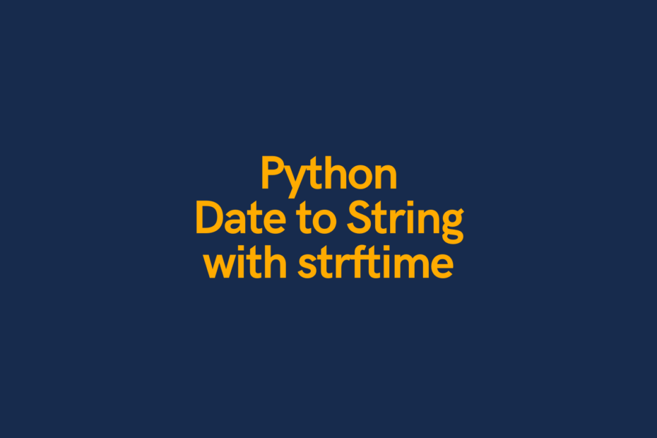 Pyhon Date to String with strftime Cover Image