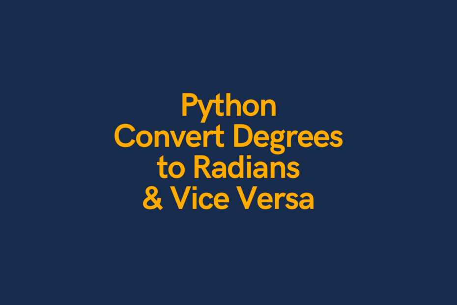 Python Convert Degrees to Radians Cover Image