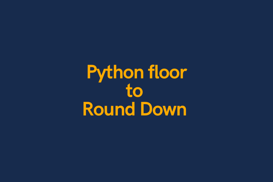 Python floor to round down Cover Image
